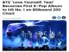"""美 빌보드, """"방탄소년단 LOVE YOURSELF 轉 'Tear', '빌보드 200' 1위"""" 보도"""